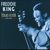 Freddie King: Texas Flyer: 1974-1976 [Box]