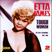Etta James: Tough Woman: The Early Recordings 1955-1960