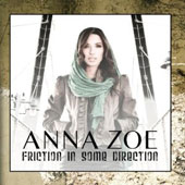 Anna Zoe: Friction In Some Direction [Digipak]