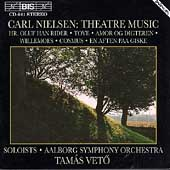 Nielsen: Theatre Music / Tam&#225;s Vet&#246;