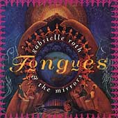 Gabrielle Roth & the Mirrors: Tongues