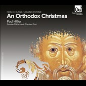 An Orthodox Christmas / Paul Hillier, Estonian Philharmonic Chamber Choir