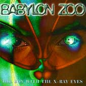 Babylon Zoo: The Boy With the X-Ray Eyes