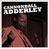 Cannonball Adderley: The Very Best of Cannonball Adderley