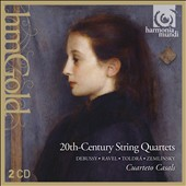 20th Century String Quartets - Debussy, Ravel, Toldra, Zemlinsky / Cuarteto Casals