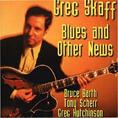 Greg Skaff: Blues and Other News
