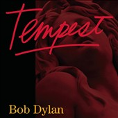 Bob Dylan: Tempest [Deluxe]