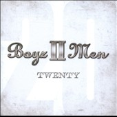 Boyz II Men: Twenty *