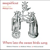 Where Late The Sweet Birds Sang - Music by Byrd, White and Parsons / Magnificat