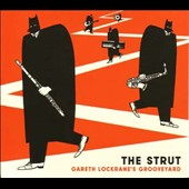Gareth Lockrane's Grooveyard: The Strut