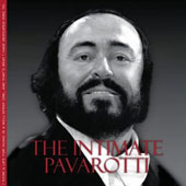 Intimate Pavarotti / Beethoven, Bellini, Liszt, Mascagni, Donizetti, Verdi, Schubert, et al.