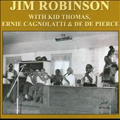 Jim Robinson (Trombone): With Kid Thomas, Ernie Cagnolattie & De De Pierce
