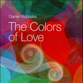 Daniel Kobialka: The  Colors of Love