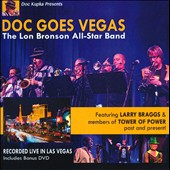 The Lon Bronson All-Star Band: Doc Goes Vegas