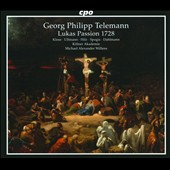 Georg Philipp Telemann: St. Lukes Passion 1728 / Wolfgang Klose, Marcus Ullmann, Christian Hilz, Raimonds Spogis