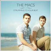 The Macs: Strumming to Your Beat