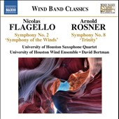 Flagello: Symphony No. 2 'Symphony Of The Winds'; Rosner: Symphony No. 8 'Trinity' / Houston University Wind Ens.