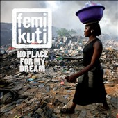Femi Kuti: No Place for My Dream [Digipak]