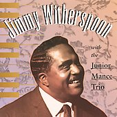 Jimmy Witherspoon: Jimmy Witherspoon with the Junior Mance Trio