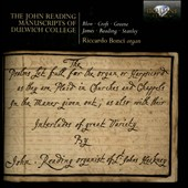 The John Reading Manuscripts of Dulwich College - works by John Blow, John James, Maurice Greene, John Stanley et. al. / Riccardo Bonci, organ