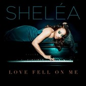 Sheléa: Love Fell on Me [Digipak]