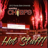 2012 Florida State University Marching Chiefs: Hot Stuff!