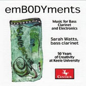 EmBODYments: Music for Bass Clarinet and Electronics by Uduman, Spasov, Garro / Sarah Watts, bass clarinet