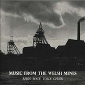 Music from the Welsh Mines / RHOS Male Voice Choir