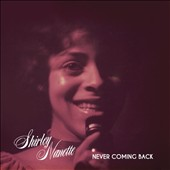 Shirley Nanette: Never Coming Back