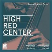 Jason Roebke/Jason Roebke Octet: High Red Center