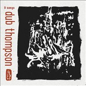 Dub Thompson: 9 Songs [Digipak]