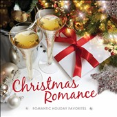 Various Artists: Christmas Romance: 15 Romantic Holiday Favorites