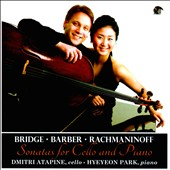 Bridge, Barber, Rachmaninoff: Sonatas for Cello & Piano / Dmitri Atapine, cello; Hyeyeon Park, piano