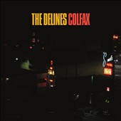 The Delines (US Country Soul): Colfax [Digipak]