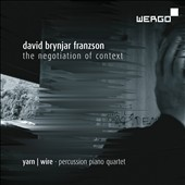 David Brynjar Franzson: The Negotiation of Context (2001) / Yarn - Wire percussion piano quartet