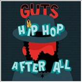 Guts: Hip Hop After All