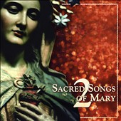Various Artists: Sacred Songs of Mary, Vol. 2