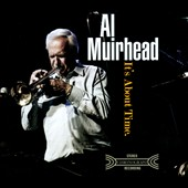 Al Muirhead: It's About Time [Digipak]