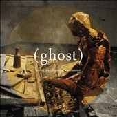 (Ghost): A Vast & Decaying Appearance