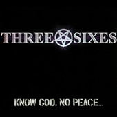 Three Sixes: Know God, No Peace... [Digipak]