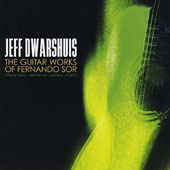 The Guitar Works of Fernando Sor: Grand Solo; Variations; Sonata; Etudes / Jeff Dwarshuis, guitar