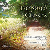 'Treasured Classics' - Music for Violin or Viola & Piano, by Massenet, Saint-Saëns, Gluck, Brahms, et al. / Devorina Gamalova, violin & viola; Krassimir Taskov, piano