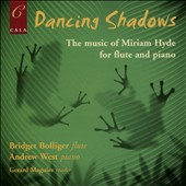 Dancing Shadows: The Music of Miriam Hyde (1913-2005) / Bridget Bolliger, flute; Andrew West, piano