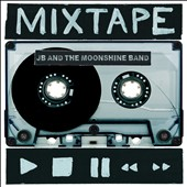 JB and the Moonshine Band: Mixtape [Digipak]