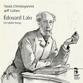 Édouard Lalo: Complete Songs / Tassis Christoyannis, baritone; Jeff Cohen, piano