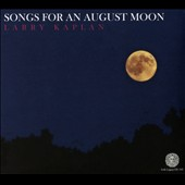 Larry Kaplan: Songs for an August Moon [Digipak]