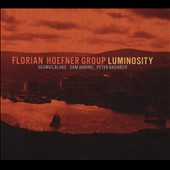 Florian Hoefner Group/Florian Hoefner: Luminosity [Digipak]