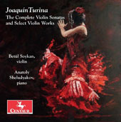 Joaquín Turina: The complete Violin Sonatas and Select Violin Works / Betul Soykan, violin; Anatoly Sheludyakov, piano