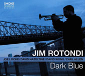 Jim Rotondi (Trumpet): Dark Blue [Digipak]