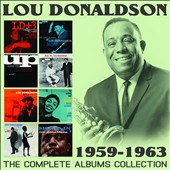 Lou Donaldson: The Complete Albums Collection: 1959-1963 *